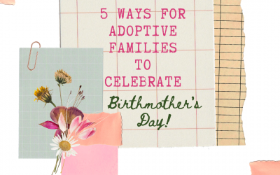 5 Ways Adoptive Families Can Celebrate Birthmother's Day