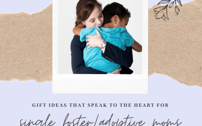 Gift Ideas for Single Adoptive or Foster Moms that Speak to her Heart